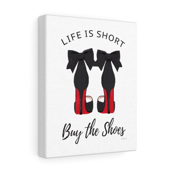 1a9aab52d575c Shoe art, Canvas, Life is short, buy the shoes, red sole, quote, wall art,  illustration, Fashion, wall art, Amanda Greenwood,watercolor,gift