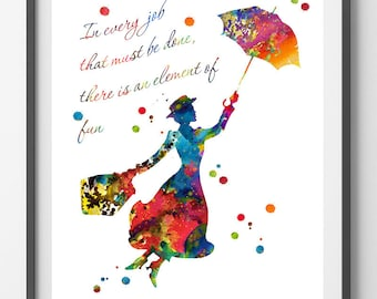 Mary Poppins watercolor Print In every job that must be done there is an element of fun quote Nursery Art Kids art gift [N175]
