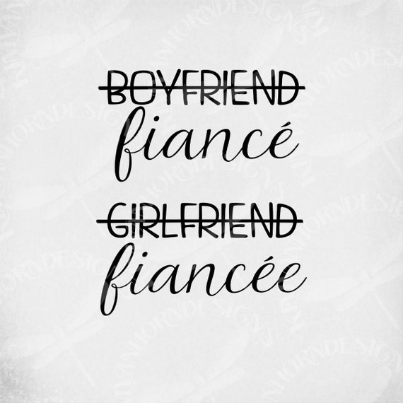 fiance fiancee sign engaged png boyfriend fianc\u00e9 svg girlfriend fiancee svg engagement clipart Wedding shirt svg