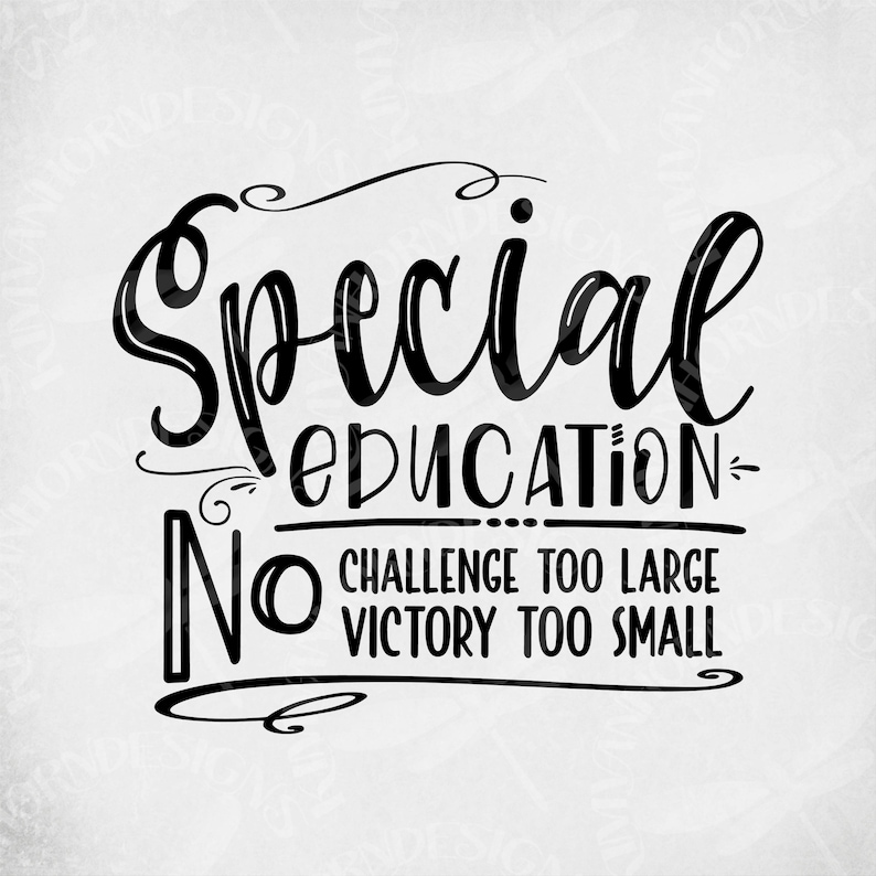 Special Education Challenge For >> Special Education Svg No Challenge Too Large No Victory Too Etsy