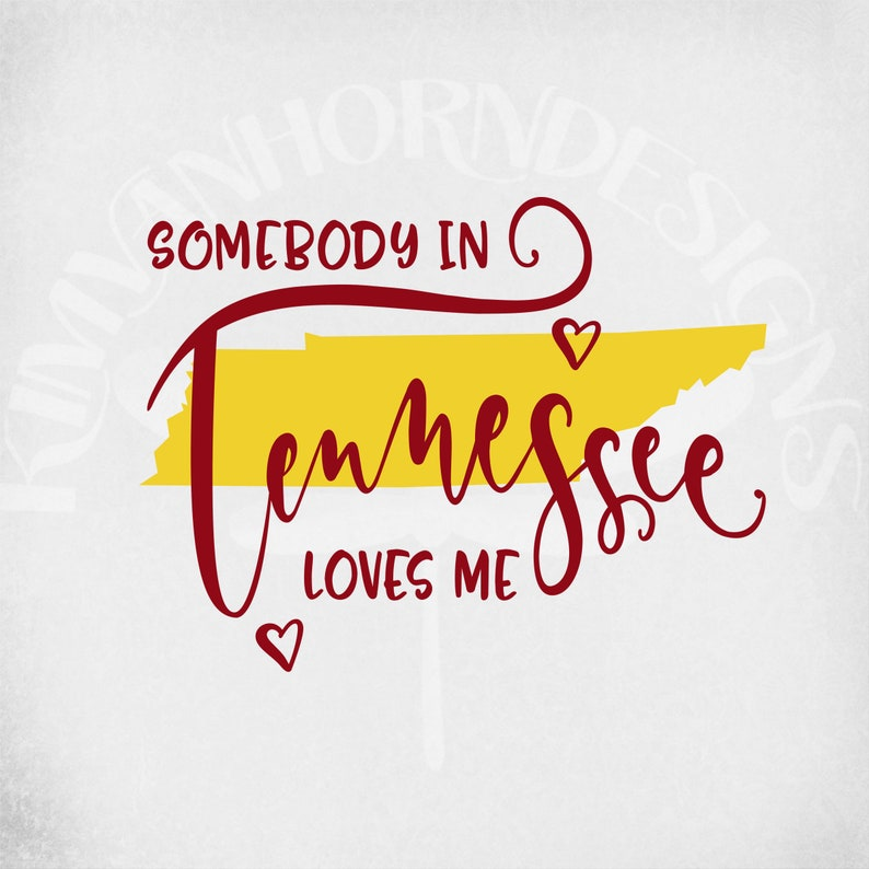 Tennessee svg, Somebody In Tennessee Loves Me, Cut Files for Cricut &  Silhouette, Mirrored jpeg for Iron On, Instant Download