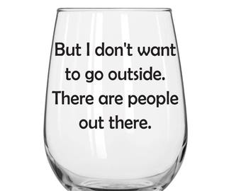 But I Don't Want To Go Outside There Are People Out There - Eric Forman - That 70s Show - 1 Glass - You Choose Glass Style and Color