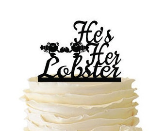 He's Her Lobster With Cute Lobsters - Wedding - Engagement - Acrylic/ Baltic Birch Cake Topper - Friends TV Show - 105