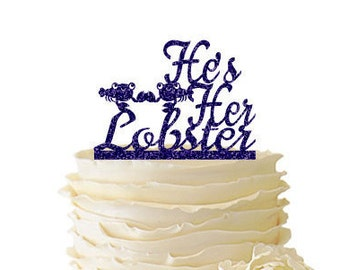 Glitter He's Her Lobster - Wedding - Bridal Shower - Engagement - Glitter Acrylic Cake Topper - Friends TV Show - 105