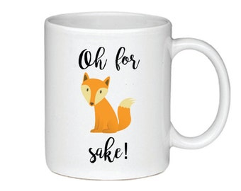 Oh For Fox Sake! - Printed On Both Sides - 132