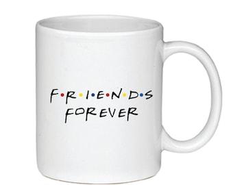 Friends Forever - Printed On Both Sides - Friends TV Show Coffee Mug -  F.R.I.E.N.D.S - Chandler Joey Ross Rachel Phoebe Monica -  066