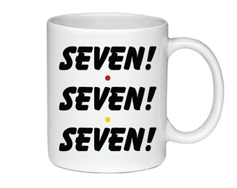 Seven! Seven! Seven! - Printed On Both Sides - Friends TV Show Coffee Mug - Monica Gellar - 062