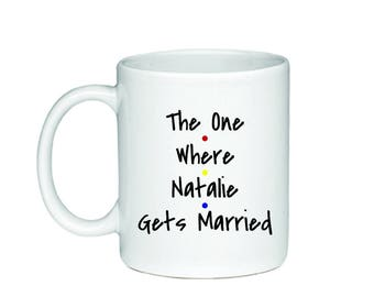 The One Where...Gets Married- Printed On Both Sides - Friends TV Show Coffee Mug -  F.R.I.E.N.D.S - 204