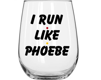 DIY Decal - I Run Like Phoebe - Friends TV Show