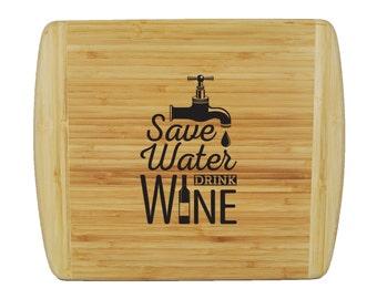 "Custom 2-Tone Bamboo Cutting Board - Custom Wine Phrases - Save Water Drink Wine - 13.5""x11.5""-3/4"" Thick"