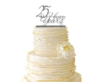 Glitter 25 Happy Years Wedding Anniversary - 25 Years -  Acrylic Wedding/Special Event Cake Topper - 047