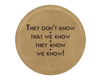 They Don't Know That We Know The Know We Know! - Drink Coaster - Friends TV Show Theme - 1 Coaster - Item 05