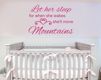 Let Her Sleep For When She Wakes She'll Move Mountains Vinyl Wall Decal - You Choose Color And Size - 020