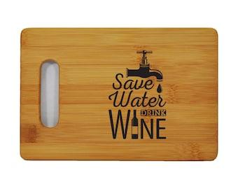 "Custom Bamboo Cutting Board - Custom Wine Phrases - Save Water Drink Wine - 6""x9"" - 1/2"" Thick"