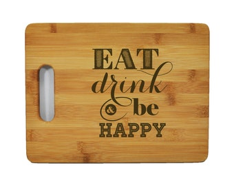 "Custom Bamboo Cutting Board - Popular Food Quotes - Eat, Drink, & Be Happy - 11.5""x8.75"" - 9/16"" Thick"
