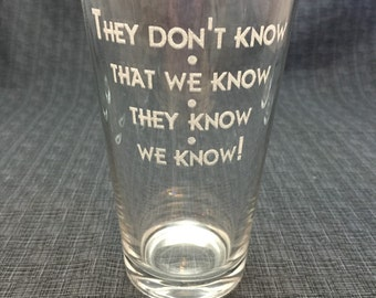 Sand Carved / Engraved - They Don't Know We Know They Know We Know - Phoebe Buffay - Personalized -  Friends TV Show - GFRND016