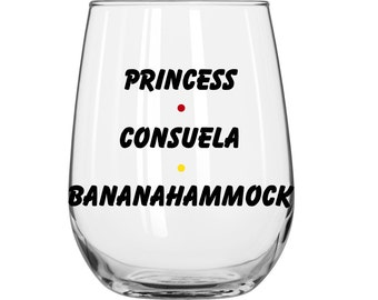 Princess Consuela Bananahammock - Phoebe Buffay -  Friends TV Show - 1 Glass