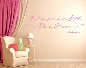 And Though She Be But Little She Is Fierce Vinyl Wall Decal - You Choose Color And Size - 008