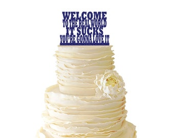 Glitter Welcome To The Real World Acrylic Special Event Cake Topper - Friends TV Show - 051