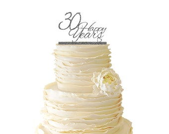 Glitter 30 Happy Years Wedding Anniversary - 30 Years -  Acrylic Wedding/Special Event Cake Topper - 011