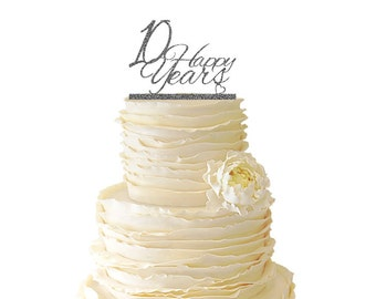 Glitter 10 Happy Years Wedding Anniversary - 10 Years -  Acrylic Wedding/Special Event Cake Topper - 008