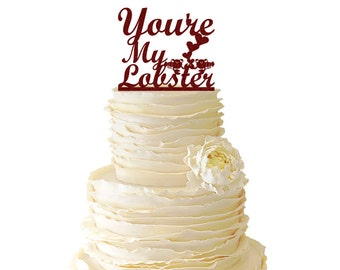 Glitter You're My Lobster With Lobsters- Wedding - Bridal Shower - Engagement - Acrylic Cake Topper - Friends TV Show - 045