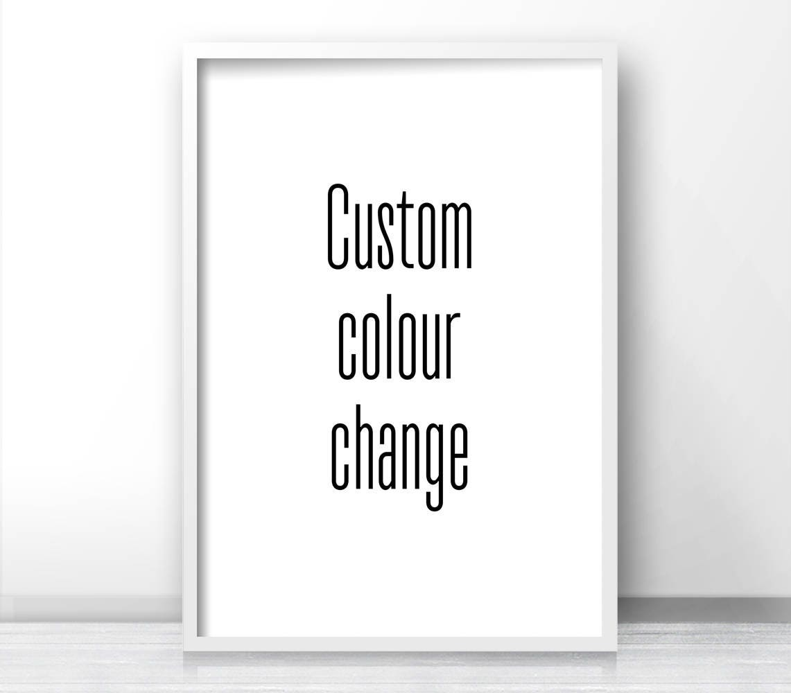 Cheap Design Changes That Have: CUSTOM COLOUR CHANGE Of Any Design From My Shop Custom