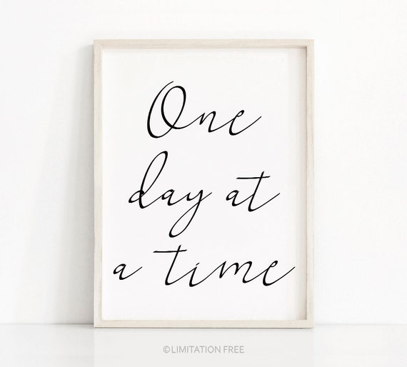 One Day At A Time Quote Print Digital Download Printable Art Etsy