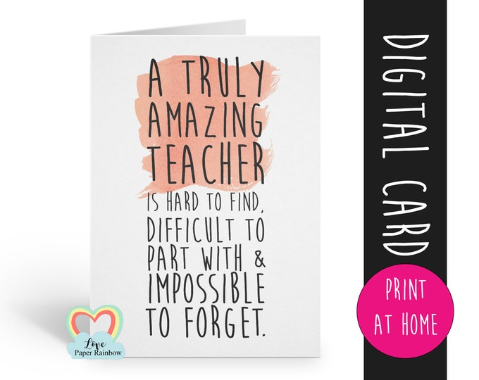 teacher card printable teacher retirement card instant download teacher thanks card a truly amazing teacher is hard to find appreciation