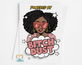 bitch card | black lives matter | BLM | black woman | afro hair | brown skin lady | afro carribean | funny card | powered by bitch dust