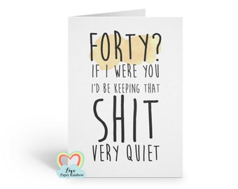 Funny 40th Birthday Card Rude If I Were You Id Keep That Shit Quiet