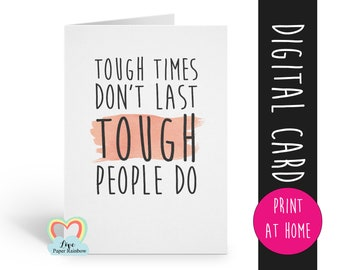 tough times don't last motivational card printable cancer chemotherapy inspirational quote encouragement hard times miscarriage baby loss