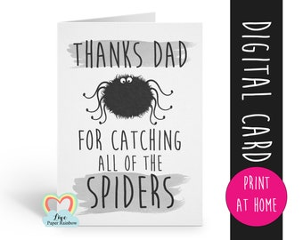 father's day card printable funny father's day card digital download thanks for catching all the spiders dad birthday card instant