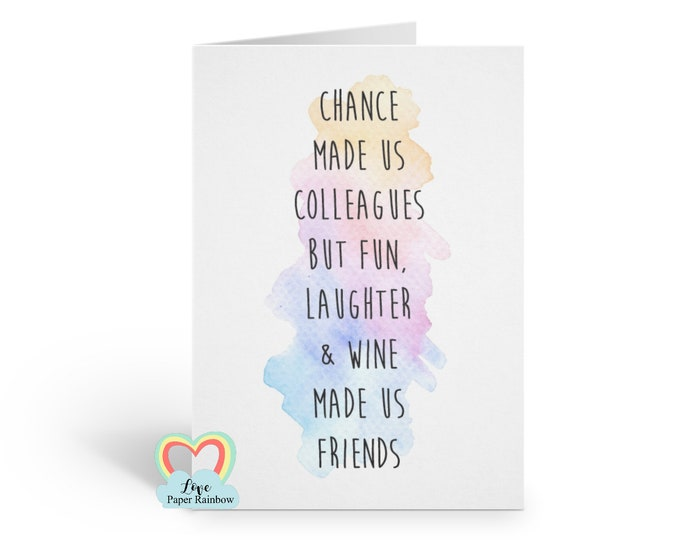 colleague card, chance made us colleagues, friendship card, friend card, friend quote, funny friend card, wine made us friends