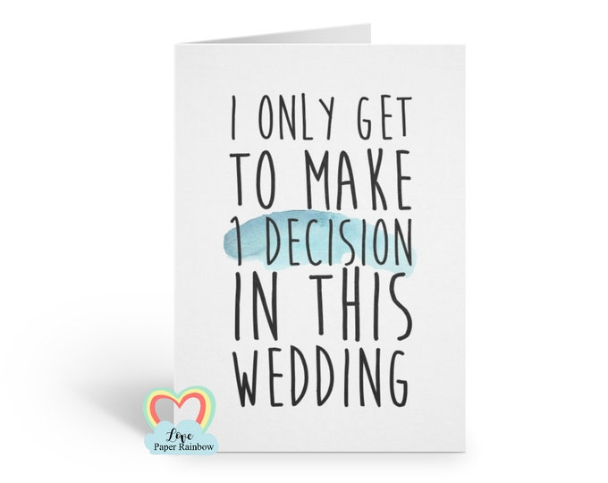 Funny Will You Be My Groomsman Card, will you be my best man card, I only get to make one decision in this wedding, best man ask