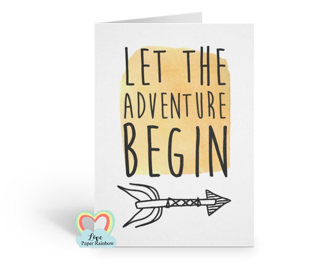 let the adventure begin, motivational quote card, adventure card, new parents card, new baby card, graduation card, new job card, move house