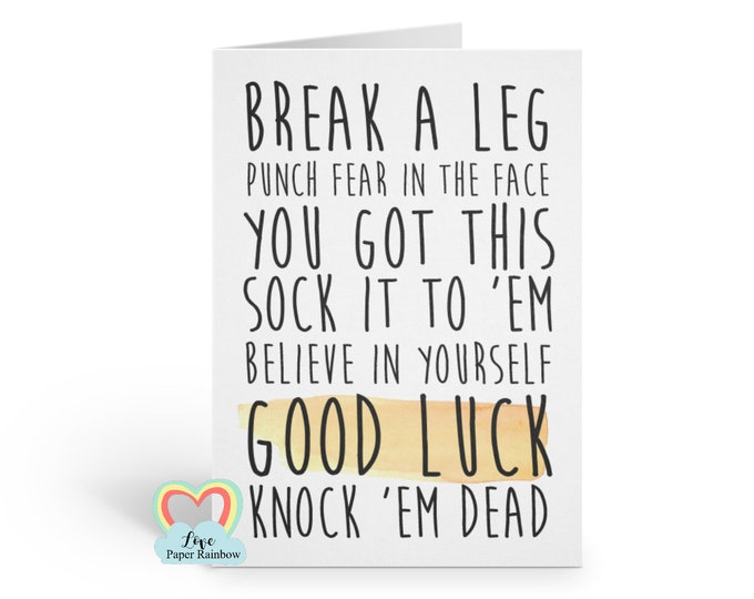 good luck card funny good luck card you got this job interview break a leg believe in yourself knock them dead love paper rainbow quote