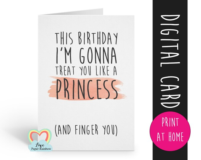 rude birthday card   printable card   adult humour   dirty   girlfriend birthday   lesbian   treat you like a princess   instant download