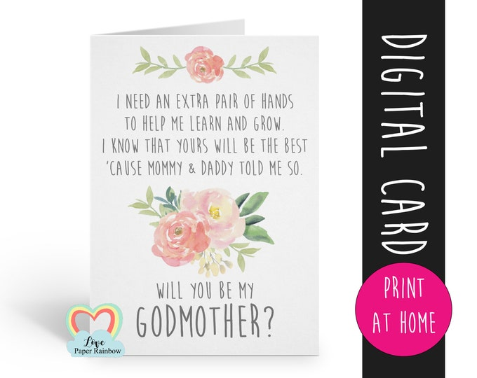 PRINTABLE will you be my godmother card, godmother card, printable godmother card, godmother poem, floral, i need an extra pair of hands