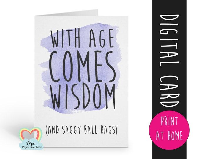 PRINTABLE birthday card, funny birthday card printable, instant download birthday card, with age comes wisdom, birthday card for him, rude