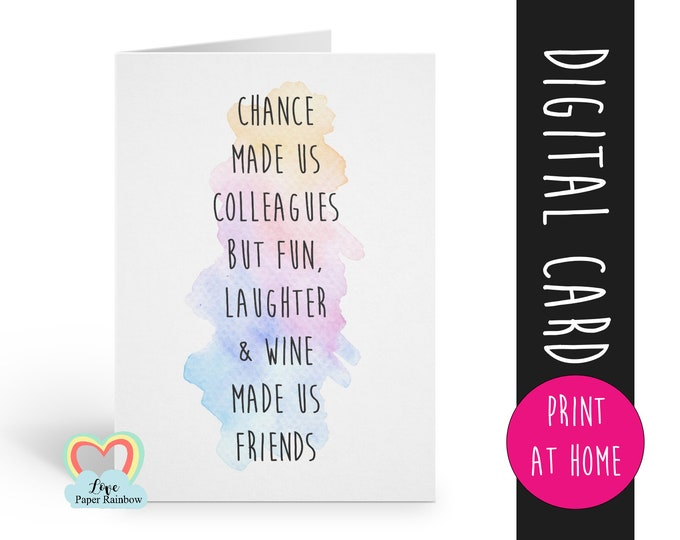 colleague card instant download | funny quote | chance made us colleagues | thank you | card for friend | wine made us friends | printable