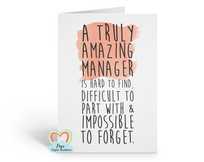 manager retirement card, manager leaving card, a truly amazing manager is hard to find difficult to part with and impossible to forget