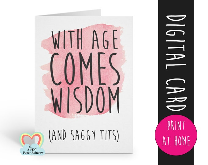 PRINTABLE birthday card, funny birthday card printable, instant download birthday card, with age comes wisdom, birthday card for her, rude