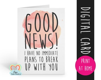 funny valentine card printable i have no immediate plans to break up with you instant download funny anniversary card love paper rainbow