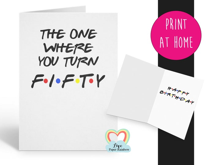friends 50th birthday card printable friends tv show 50th birthday card diy the one where you turn fifty funny 50 birthday card template