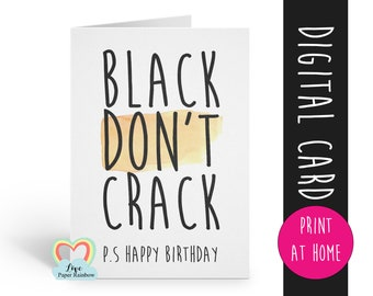 PRINTABLE birthday card funny birthday card black don't crack happy birthday afro carribean indian african quote love paper rainbow
