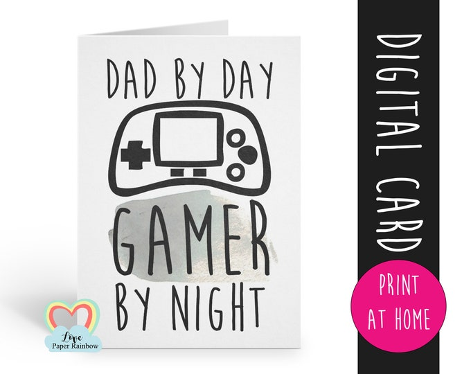 Printable Fathers Day Card Gamer Dad Video Game Dad DIY  Downloadable Instant Download & Print Card for Dad Daddy dad by day gamer by night