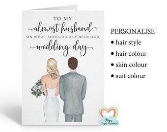 Postponed wedding day card, personalised, should have been our wedding day, to my almost husband, almost wife, should have been wedding card