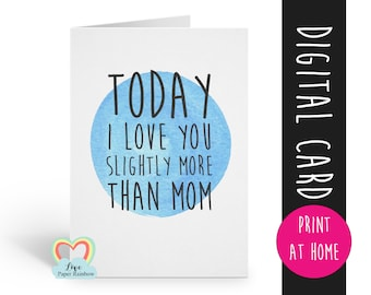 father's day card printable funny father's day card digital download today I love you slightly more than mom dad birthday card instant