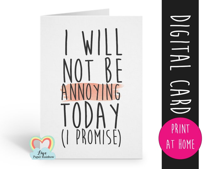 funny mother's day card printable, funny birthday card, annoying card, sister birthday card, brother birthday card, printable card
